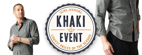 SEMI-ANNUAL KHAKI EVENT - LOWEST PRICES OF THE SEASON