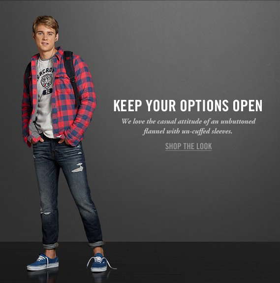 KEEP YOUR OPTIONS OPEN SHOP THE LOOK
