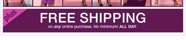 FREE SHIPPING on ANY purchase, no minimum! Shop NOW!