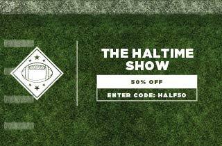Halftime Show: 50% Off
