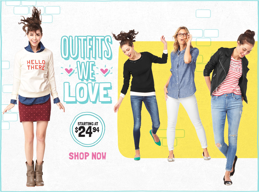 OUTFITS WE LOVE | STARTING AT $24.94 | SHOP NOW