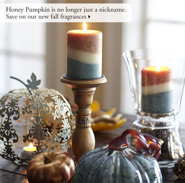 Honey Pumpkin is no longer just a nickname. Save on our new fall fragrances