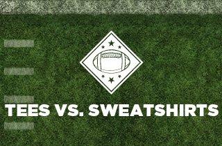 Tees VS. Sweatshirts