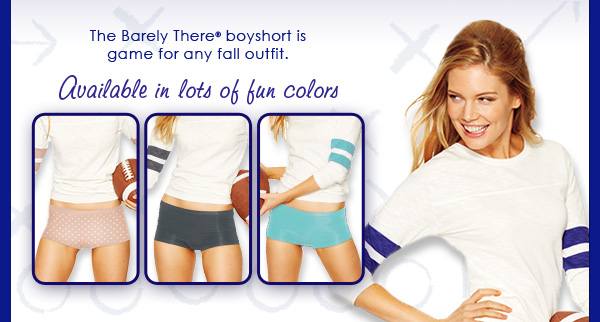 The BarelyThere boyshort is game for any fall outfit. Available in lots of fun colors.