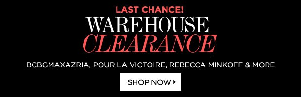 Warehouse Sale Ends Tonight