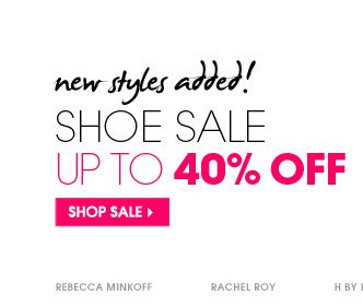 new styles added!  SHOE SALE UP TO 40% OFF. SHOP SALE