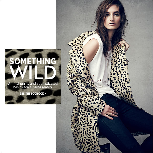 Go a little bit wild this fall. Animal prints and sophisticated basics are a fierce match. >>