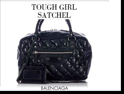 TOUGH GIRL SATCHEL - BALENCIAGA