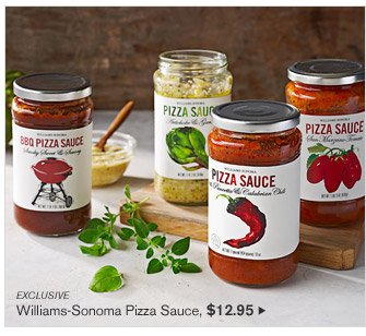 EXCLUSIVE - Williams-Sonoma Pizza Sauce, $12.95