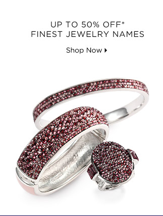 Up To 50% Off* Finest Jewelry Names