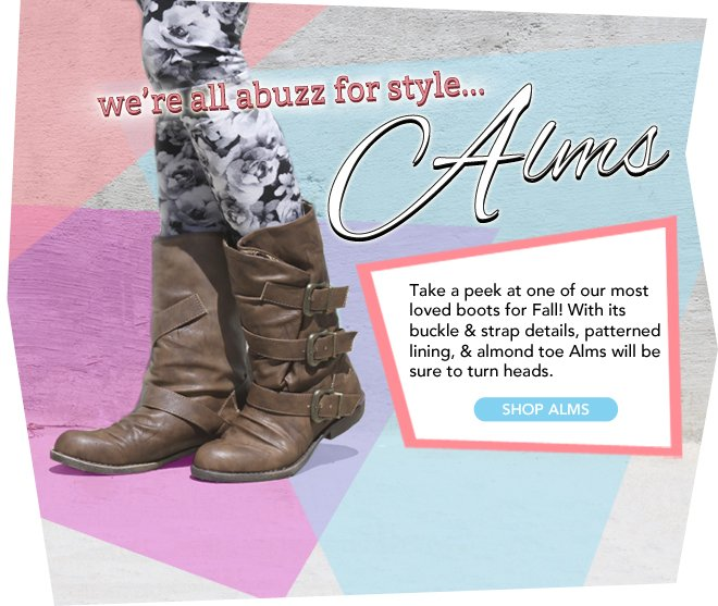 We're all abuzz for style Alms! Take a peek at one of our most loved boots for Fall!