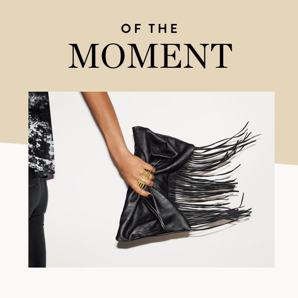 OF THE MOMENT