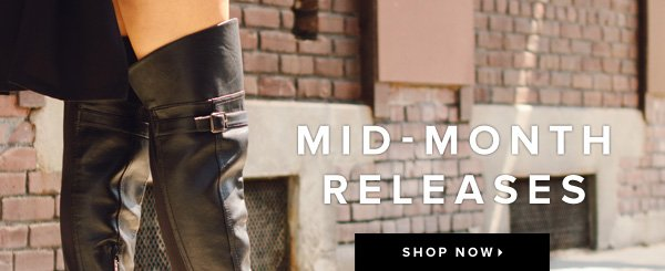 Mid-Month Releases! Brand New Boots and More to Keep You On-Trend This Fall - - Shop Now