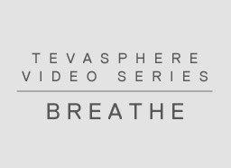 TEVASPHERE VIDEO SERIES - BREATHE