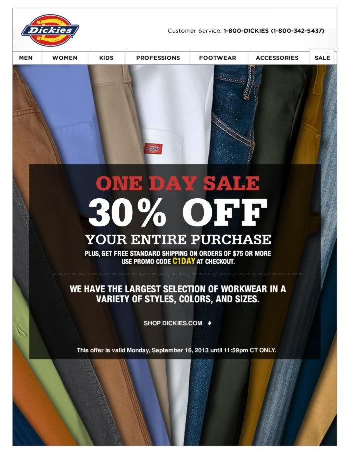 Shop during our One Day Sale and take 30% OFF your entire purchase. Enter promo code C1DAY at checkout on Dickies.com.