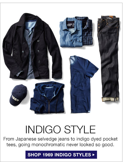 INDIGO STYLE | SHOP 1969 INDIGO STYLES