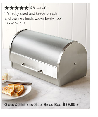 Glass & Stainless-Steel Bread Box, $99.95
