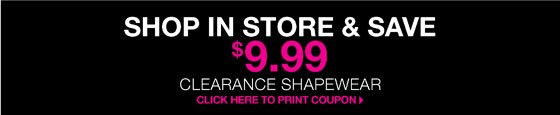 Shop In Store & Save $9.99 Clearance Shapewear