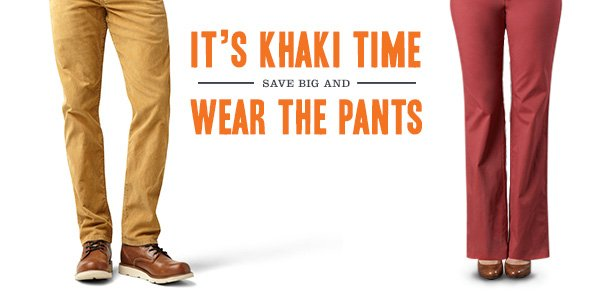 It's Khaki Time! Save Big and Wear the Pants