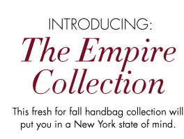 INTRODUCING THE EMPIRE COLLECTION