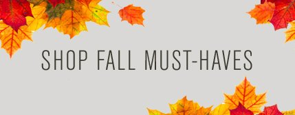 SHOP FALL MUST - HAVES