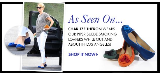 As Seen On... Charlize Theron wears our Piper Suede Smoking Loafers  while out and about in Los Angeles!  SHOP IT NOW