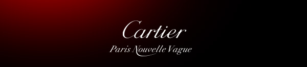 Cartier - Paris Nouvelle Vague