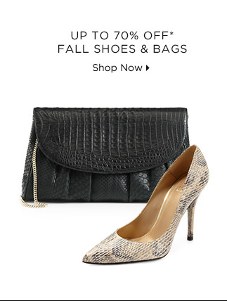Up To 70% Off* Fall Shoes & Bags