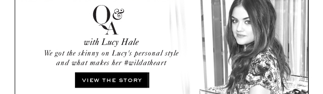 Q&A with Lucy Hale.  VIEW THE STORY.