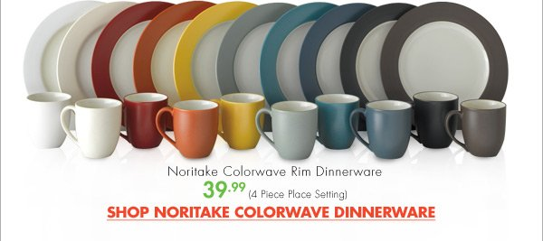 Noritake Colorwave Rim Dinnerware 39.99 (4 Piece Place Setting) SHOP NORITAKE COLORWAVE DINNERWARE