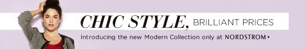 Chic Style, Brilliant Prices | Introducing the new Modern Collection only at NORDSTROM