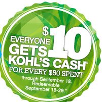 Everyone gets $10 Kohl's Cash for every $50 spent through September 18. Redeemable September 19-29.