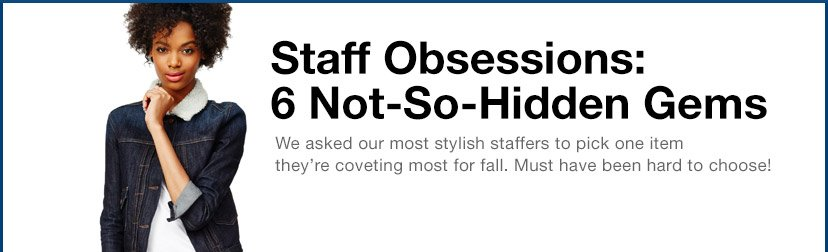 Staff Obsessions: 6 Not-So-Hidden Gems