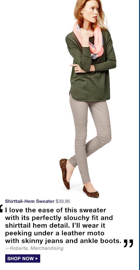 Shirttail-Hem Sweater | SHOP NOW