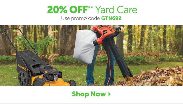 20% OFF** Yard Care - Use promo code GTN692 - Shop Now