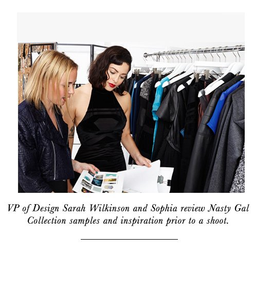 VP of Design Sarah Wilkinson and Sophia review Nasty Gal Collection samples and inspiration prior to a shoot.