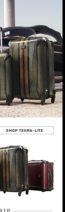 Travel with Distinction - Shop Tegra-lite
