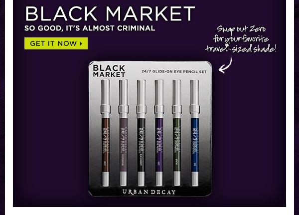 Black Market - So Good, It's Almost Criminal. Get It Now >