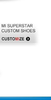 MI SUPERSTAR CUSTOM SHOES CUSTOMIZE »