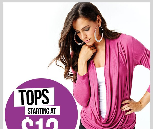 TOPS! Startings at $12! PLus starting at $14 - SHOP NOW!