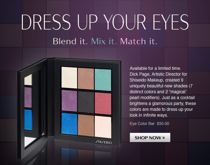 Dress Up Your Eyes | Blend it. Mix it. Match it.