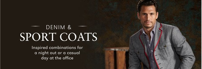 DENIM & SPORT COATS | INSPIRED COMBINATIONS FOR A NIGHT OUT OR A CASUAL DAY AT THE OFFICE