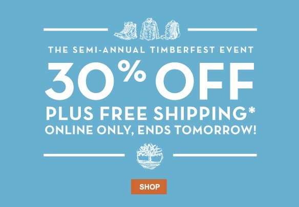 The Semi-Annual Timberfest Event - 30% off plus free shipping.* Today only, online only! Shop