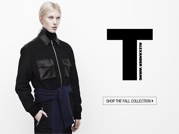 T by ALEXANDERWANG.  Shop the Fall Collection.