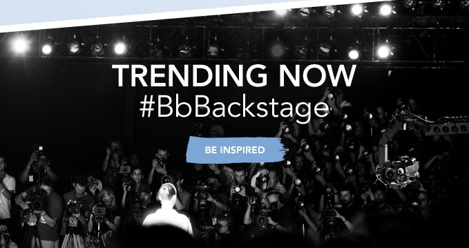 TRENDING NOW #BbBackstage »BE INSPIRED