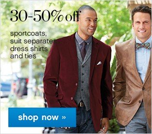 30-50% off Mens Sportcoats, Suit Separates, Dress Shirts and Ties. Shop now.