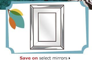 Save on select mirrors