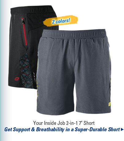 "Your Inside Job 2-in-1 7"" Short"
