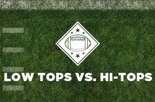 Low Tops VS. Hi-Tops