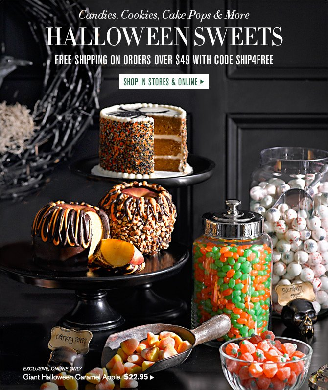 Candies, Cookies, Cake Pops & More - HALLOWEEN SWEETS - FREE SHIPPING ON ORDERS OVER $49 WITH CODE SHIP4FREE - SHOP IN STORES & ONLINE